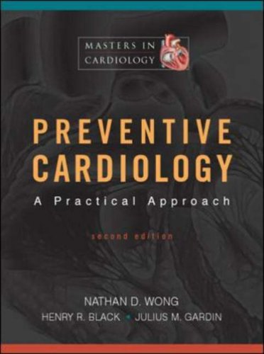 Preventive Cardiology: A Practical Approach, Second Edition (Masters in Cardiology)