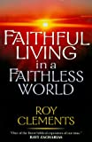 Faithful Living in a Faithless World, Roy Clements, 0830819452