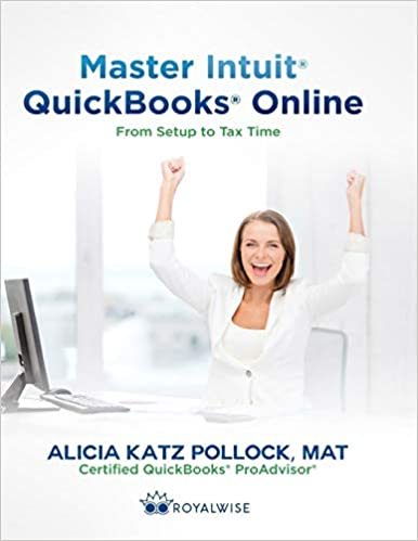 Master Intuit QuickBooks Online: From Setup To Tax Time 6th Edition