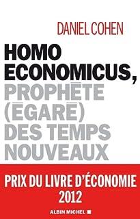 Homo economicus : prophète (égaré) des temps nouveaux, Cohen, Daniel
