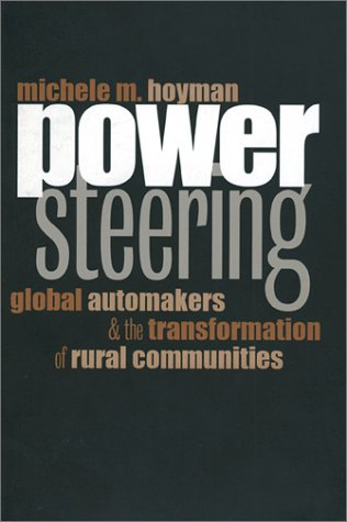 Power Steering: Global Automakers and the Transformation of Rural Communities (Studies in Government & Public Policy