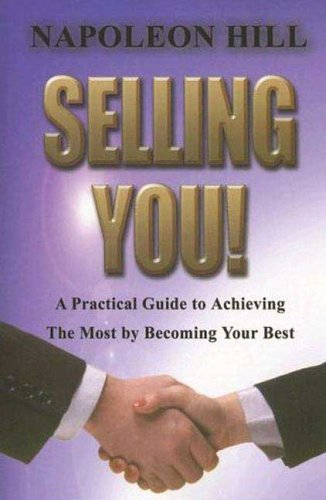 Download Selling You!: A Practical Guide to Achieving the Most by Becoming Your Best pdf epub