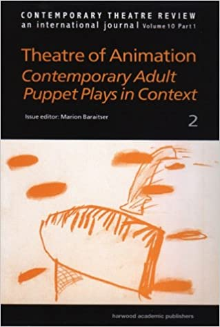 Book Theatre of Animation: v. 2: Contemporary Adult Puppet Plays (Contemporary Theatre Review)