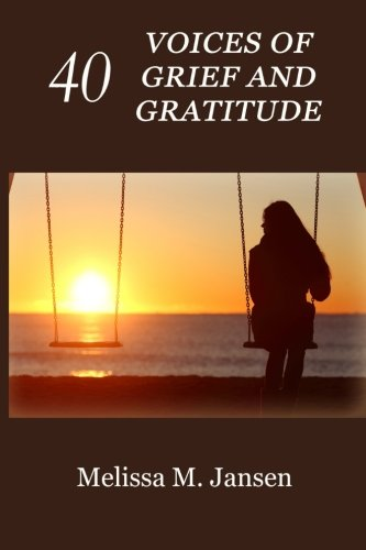Download 40 Voices of Grief and Gratitude PDF