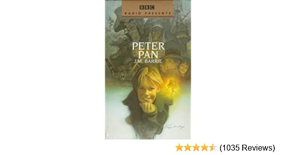 Peter Pan (Bbc Radio Presents): J M  Barrie, Full Cast