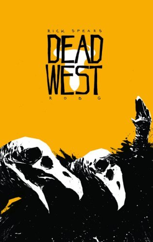 Dead West by Rick Spears (2005-08-19)