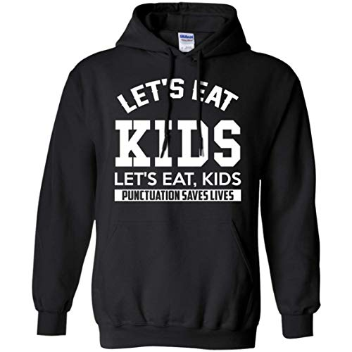 Family Best Let's Eat Kids. Let's Eat, Kids, Punctuation Saves Lives Grammar Funny Spellers Hoodie for Teacher