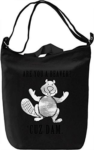 Are You A Beaver? Cause Dam! Borsa Giornaliera Canvas Canvas Day Bag| 100% Premium Cotton Canvas| DTG Printing|