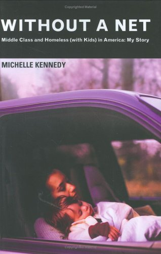 Download Without a Net: Middle Class and Homeless (with Kids) in America: My Story ebook
