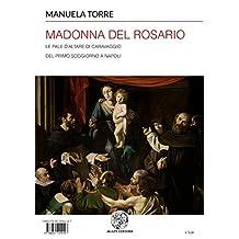 Madonna del Rosario: Le pale d'altare di Caravaggio del primo soggiorno a Napoli (I) (Alma Mater) (Italian Edition)
