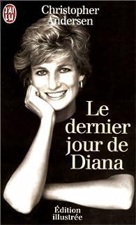 Le dernier jour de Diana par Christopher Andersen