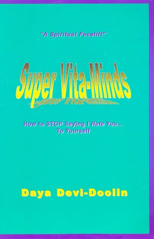 Books : Super Vita-Minds: How To Stop Saying I Hate You...To Yourself!