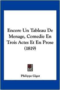 Encore Un Tableau De Menage, Comedie En Trois Actes Et En