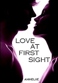 Love At First Sight par Amélie C. Astier
