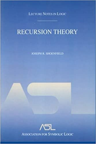 Recursion Theory: Lecture Notes in Logic 1 (Aatdf Monographs) by Joseph R. Shoenfield (2001-02-20)