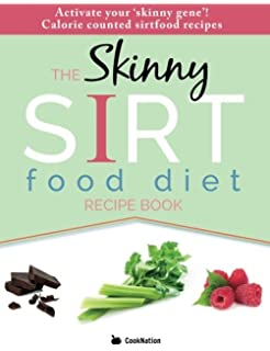 The sirtfood diet recipe book the original official sirtfood diet the skinny sirtfood diet recipe book activate your skinny gene calorie counted forumfinder Images