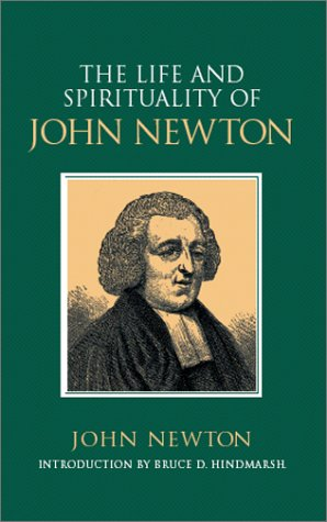 The Life & Spirituality of John Newton: An Authentic Narrative (Sources of Evangelical Spirituality)