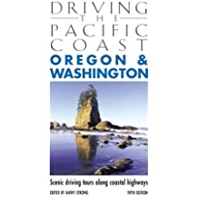 Driving the Pacific Coast Oregon & Washington, 5th: Scenic Driving Tours along Coastal Highways (Scenic Routes & Byways)