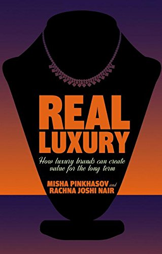 Real Luxury: How Luxury Brands Can Create Value for the Long Term by Palgrave Macmillan