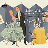 Shall We Dance? by John Wilson and His Orchestra