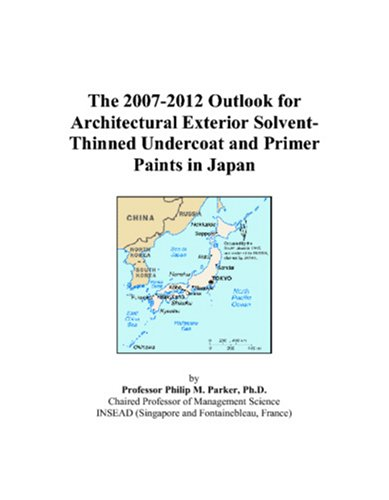 Undercoat Exterior - The 2007-2012 Outlook for Architectural Exterior Solvent-Thinned Undercoat and Primer Paints in Japan
