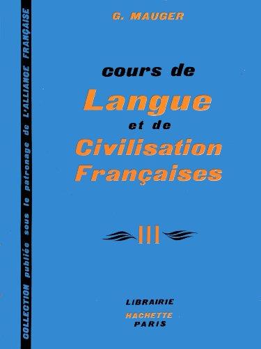 Cours de Langue et de Civilisation Francaises: v. 3