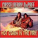 Hot Corn in the Fire
