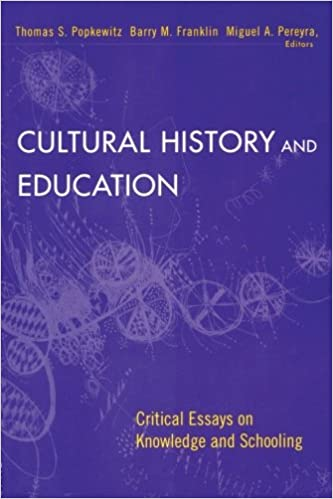 cultural history and education critical essays on knowledge and  cultural history and education critical essays on knowledge and schooling