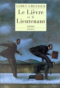 Le lièvre et le lieutenant par James Gressier