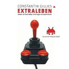 Extraleben Hörbuch von Constantin Gillies Gesprochen von: David Nathan, Simon Jäger, Joachim Kerzel