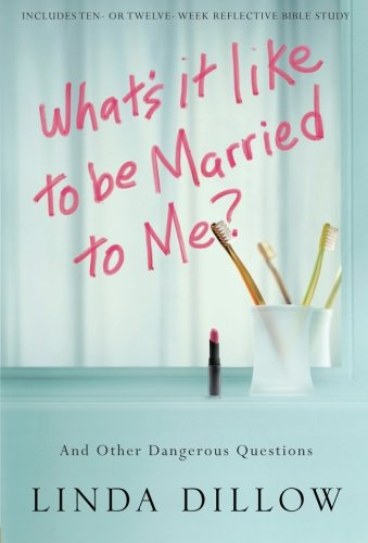 What's It Like to Be Married to Me?: And Other Dangerous - Linda What Is