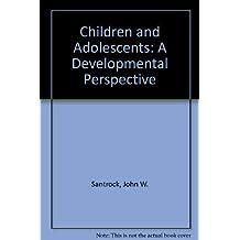 Children and Adolescents: A Developmental Perspective