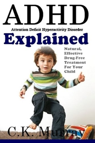 Adhd Explained  Natural  Effective  Drug Free Treatment For Your Child