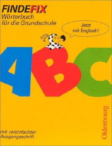 Findefix - Neubearbeitung. Wörterbuch für die Grundschule mit Bild-Wörterbuch: Findefix. Wörterbuch für die Grundschule (mit vereinfachter Ausgangsschrift)