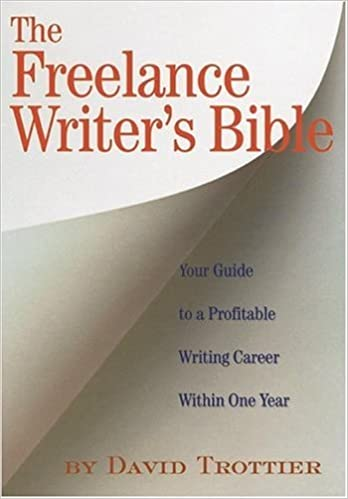 com the lance writer s bible your guide to a  the lance writer s bible your guide to a profitable writing career in one year
