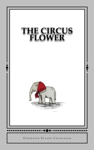 The Circus Flower: An Elephant's Tale