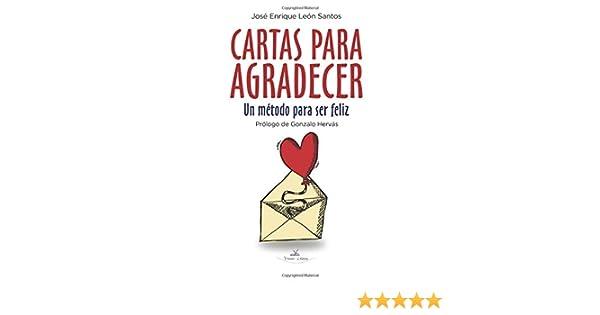 Cartas para Agradecer: Un método para ser feliz: Amazon.es: León ...