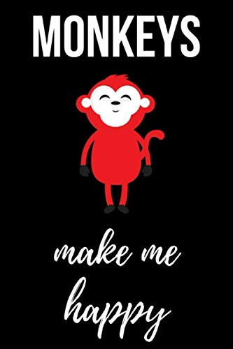 Monkeys Make Me Happy: Cute Journal / Notebook / Notepad / Diary, Gifts For Monkey Lovers (Lined, 6