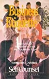 Business Etiquette : Make a Good Impression--Gain the Competitive Edge, Dunckel, Jacqueline, 0889085315