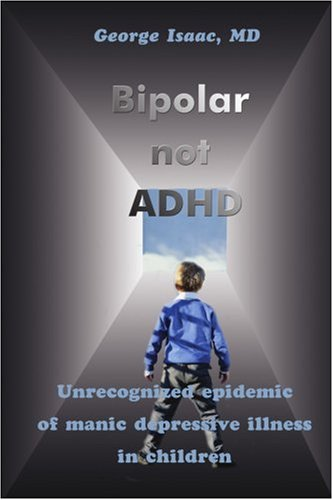 Read Online Bipolar not ADHD: Unrecognized epidemic of manic depressive illness in children pdf epub