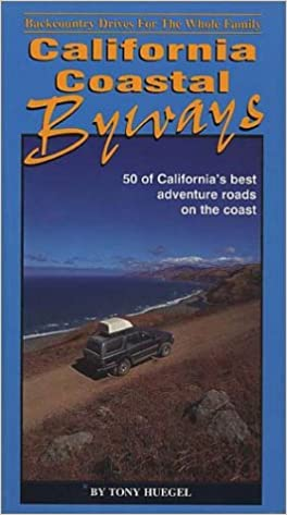 California Coastal Byways Backcountry Drives For The Whole Family
