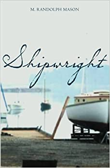 Book Shipwright by M. Randolph Mason (2006-05-15)
