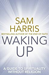 Waking Up: A Guide to Spirituality without Religion