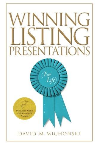 Winning Listing Presentations: (For Life) by David M Michonski