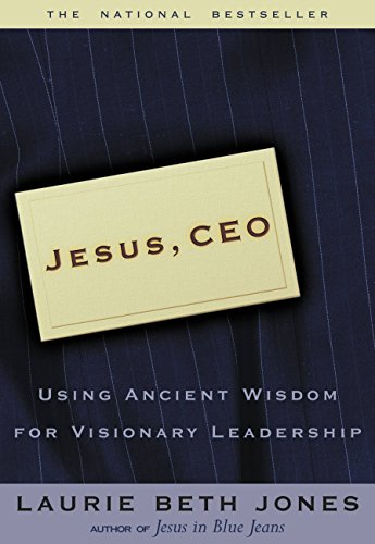 Jesus Ceo Using Ancient Wisdom For Visionary Leadership Kindle
