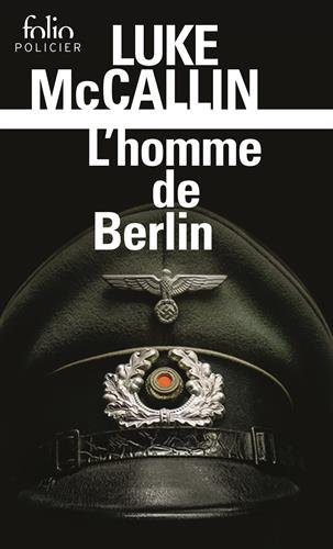 L'homme de Berlin Poche – 4 novembre 2016 Luke McCallin Laurent Bury L' homme de Berlin Folio