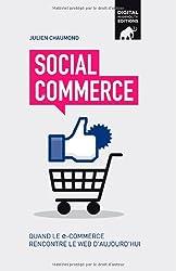 Social Commerce: Quand Le E-Commerce Rencontre Le Web D'Aujourd'hui
