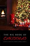 The Big Book of Christmas: 140+ authors and 400+ novels, novellas, stories, poems & carols (KathartikaTM Classics)