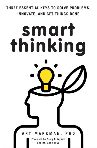 - Smart Thinking: Three Essential Keys to Solve Problems, Innovate, and Get Things Done