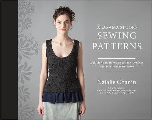 A Guide to Customizing a Hand-Stitched Alabama Chanin Wardrobe Alabama Studio Sewing Patterns